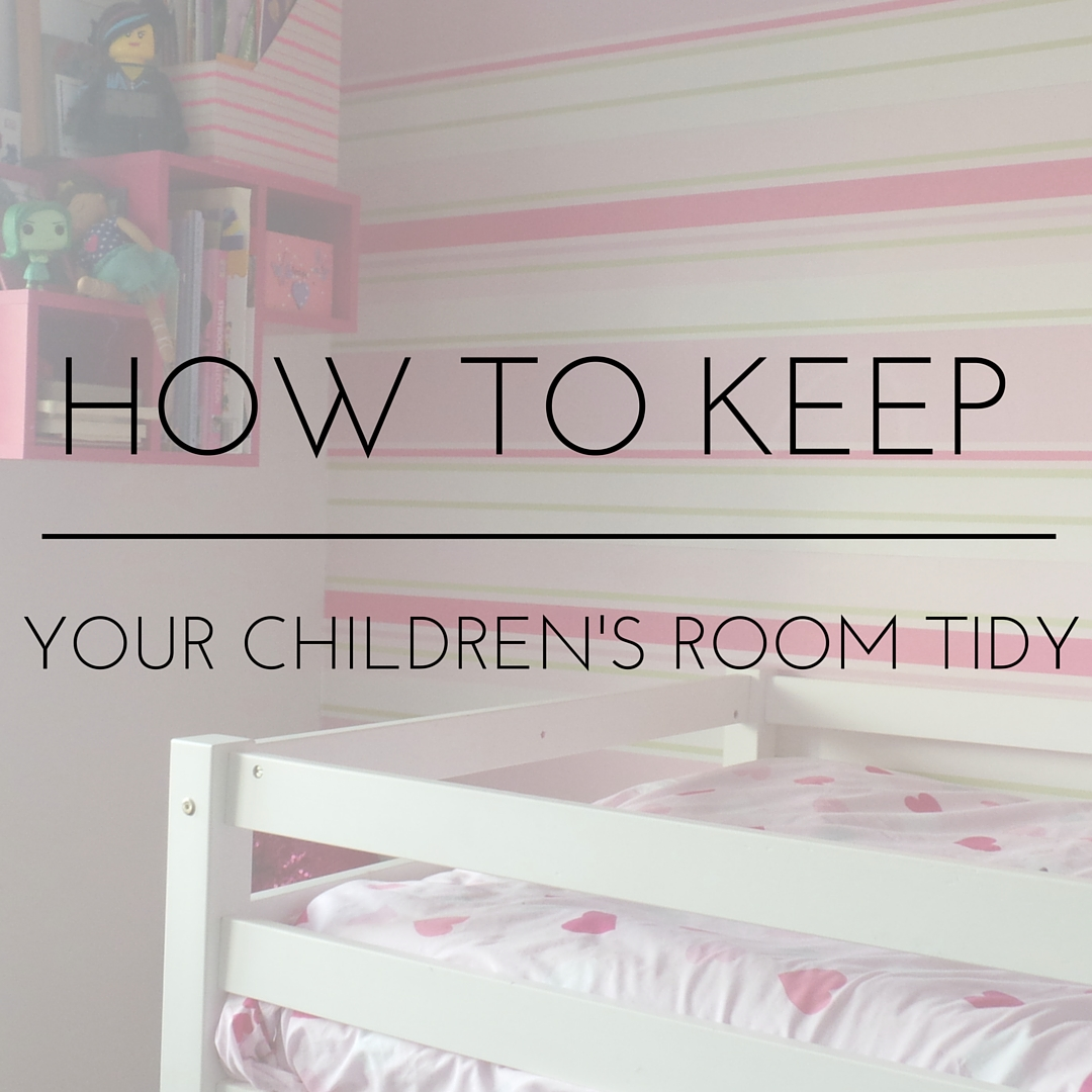 how to keep your children's room tidy